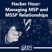 {Hacker Hour} Managing MSP and MSSP Relationships