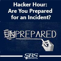 {Hacker Hour} Are You Prepared for an Incident?