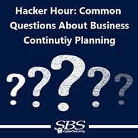 Hacker Hour:  Common Questions About Business Continuity Planning