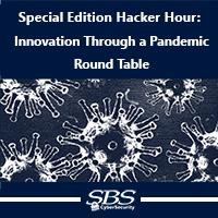 Special Edition Hacker Hour: Innovation Through a Pandemic Round Table