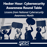 {Hacker Hour} Cybersecurity Awareness Round Table - Lessons from National Cybersecurity Awareness Month