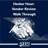 Hacker Hour: Vendor Review Walk Through