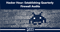 {Hacker Hour} Establishing Quarterly Firewall Audits