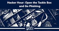 {Hacker Hour} Open the Tackle Box and Go Phishing