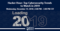 {Hacker Hour} Top Cybersecurity Trends to Watch in 2019