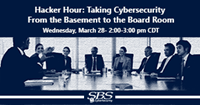 {Hacker Hour} Taking Cybersecurity From the Basement to the Boardroom