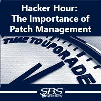 {Hacker Hour} The Importance of Patch Management