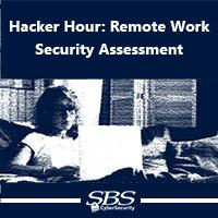 Hacker Hour: Remote Work Security Assessment