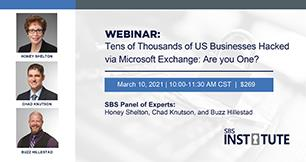 {Webinar} Tens of Thousands of US Businesses Hacked via Microsoft Exchange: Are you One?