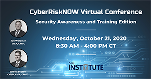 {Virtual Conference} Cyber Risk NOW: Security Awareness and Training Edition