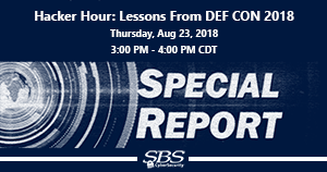 {Special Report Hacker Hour} Lessons From DEF CON 2018