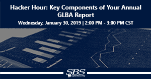 {Hacker Hour} Key Components of Your Annual GLBA Report