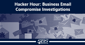 {Hacker Hour} Business Email Compromise Investigations