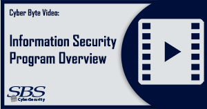 {Cyber Byte Video} Information Security Program Overview