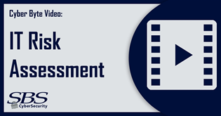 {Cyber Byte Video} IT Risk Assessment