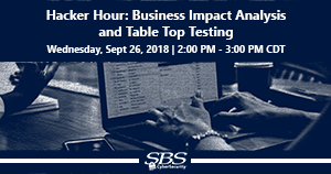 {Hacker Hour} Business Impact Analysis and Table Top Testing