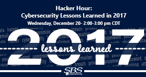 {Hacker Hour} Cybersecurity Lessons Learned in 2017