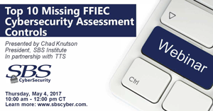 {Webinar} Top 10 Missing FFIEC Cybersecurity Assessment Controls